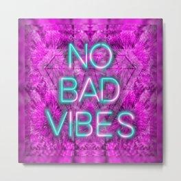 No Bad Vibes Neon AF Metal Print