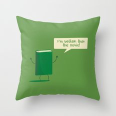 Better than the Movie Throw Pillow