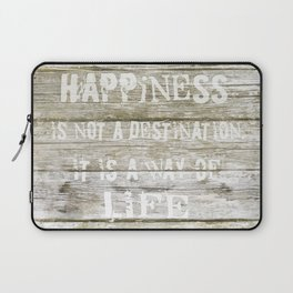 Happiness is not a destination Laptop Sleeve