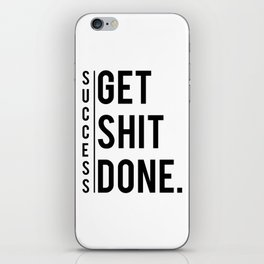Get Shit Done Success Motivation Fitness Workout Bodybuilding Gift iPhone Skin