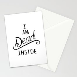 I am dead inside Stationery Cards
