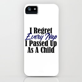Regret Every Missed Nap Funny Sleep Tired Adult Meme iPhone Case
