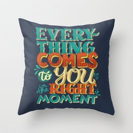...in the right moment Throw Pillow
