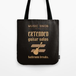 Solos = DON'T GO-s! — Music Snob Tip #723 Tote Bag