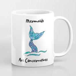 Mermaids Are Conservatives Coffee Mug