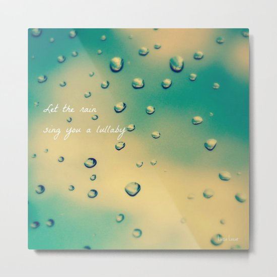 Let the Rain Sing you a Lullaby Metal Print