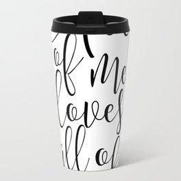 All of Me Loves All of You, Wedding gift, Anniversary Gift Wedding Printables Marriage Art Love Travel Mug