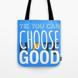 Choose Good Tote Bag