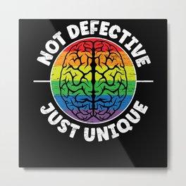Not Defective Just Unique Neurodiversity ADHD ASD Metal Print