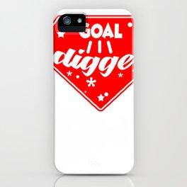 Goal digger iPhone Case