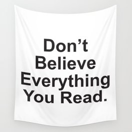 Don't Believe Everything You Read. Wall Tapestry