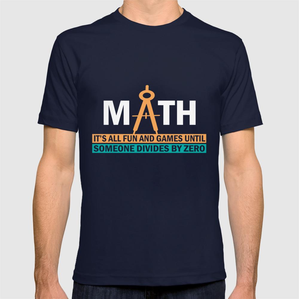fd136b40 Math Teacher T-Shirt All Fun and Games Divide by Zero Gift T-shirt ...