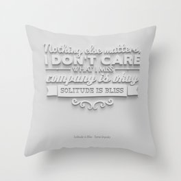 Solitude is Bliss Throw Pillow