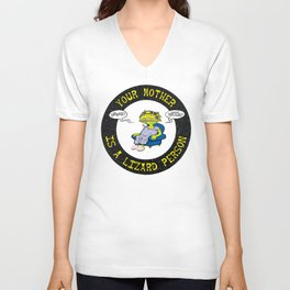 Your Mother Is A Lizard Person Unisex V-Neck