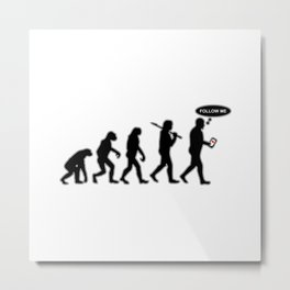 Human Evolution - Follow me #society6 #decor #buyart #artprint Metal Print