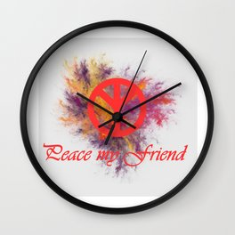 peace my friend Wall Clock