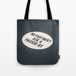 No Partner? Ask a Passer-By Tote Bag