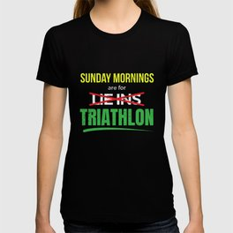 Sunday Mornings Are For Lie-Ins I Mean Triathlon T-shirt