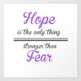 Hope is the only thing stronger than fear - THG Art Print