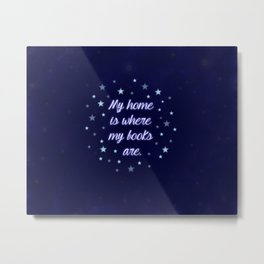 My home is where my books are - Quote Metal Print