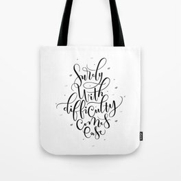surely with difficulty comes ease Tote Bag