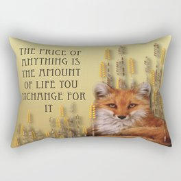 The Price Of Anything Is The Amount Of Life You Exchange For It Rectangular Pillow