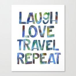 Laugh, Love, Travel, Repeat Canvas Print