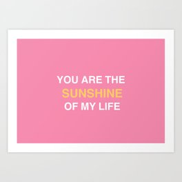 You are the sunshine... Art Print