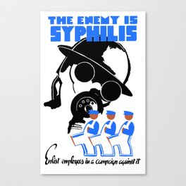 The Enemy Is Syphilis Canvas Print