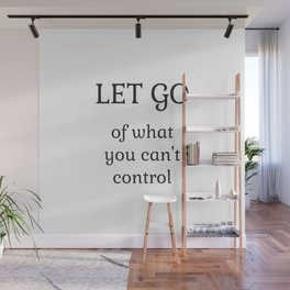 Let go of what you cannot control Wall Mural