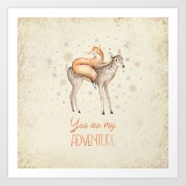 You are my adventure- fox and deer in winter- merry christmas Art Print