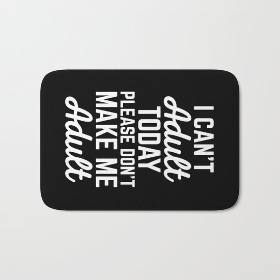 Can't Adult Today Funny Quote Bath Mat