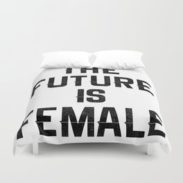 The Future Is Female Feminist Duvet Cover