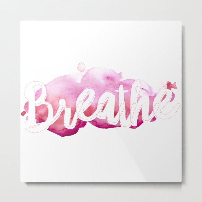 Breathe #buyart #society6 #inhale #exhale Metal Print