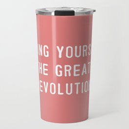 Loving yourself is the greatest revolution! Travel Mug
