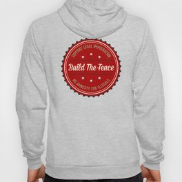 Build The Fence Hoody