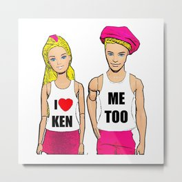 I Love Ken! (Me Too). Funny, Gay Art Metal Print