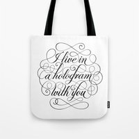hologram Tote Bags featuring I Live In A Hologram With You by Kat Scott