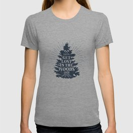 Let's Get Lost In The Wood T-shirt
