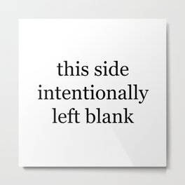 This Side Intentionally Left Blank Metal Print