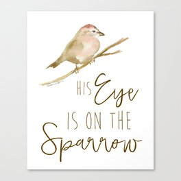 His Eye Is on the Sparrow Watercolor Canvas Print