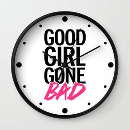 Good Girl Gone Bad Funny Quote Wall Clock