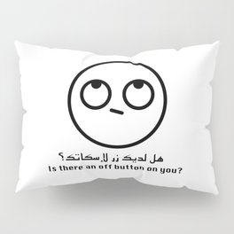 Is there an off button on you? Pillow Sham