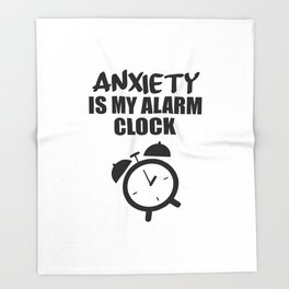 anxiety is my alarm clock funny saying Throw Blanket