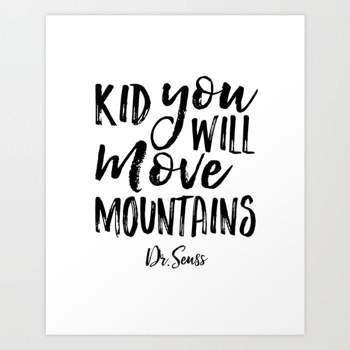 Dr Seuss Kid You Ll Move Mountains: Kid You'll Move Mountains, Birthday,Kids Room Decor,Kids