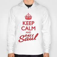 better call saul Hoodies featuring Keep Calm and Call Saul by RobHansen