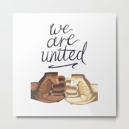We Are United Metal Print