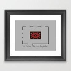It Pulled the Room Together Framed Art Print