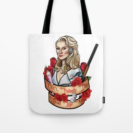Can't Nobody Play Dead Like Me Tote Bag