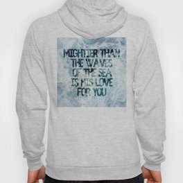 Mightier Than the Waves Hoody